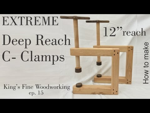 15 - How to Make Deep Reach C Clamps All Wood only $10 Extre