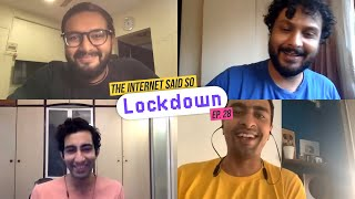 The Internet Said So | Ep. 28 Lockdown