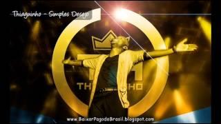 Thiaguinho - Simples Desejo ♪♫ (Trilha Sonora Sangue Bom) 2013