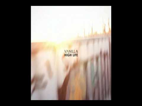Vanilla - High life - Good Times.wmv