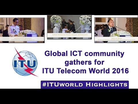 ITU Telecom World 2016 Bangkok #ItuWorld Highlights
