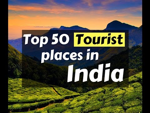 Top 50 Tourist Places In India || India Tour || Visiting Places