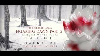 01. Twilight Overture : Breaking Dawn Official Movie Score (By Carter Burwell)