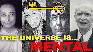 The Universe is Mental (Paramahansa Yogananda, Neville Goddard,  Joseph Murphy, Charles F. Haanel)