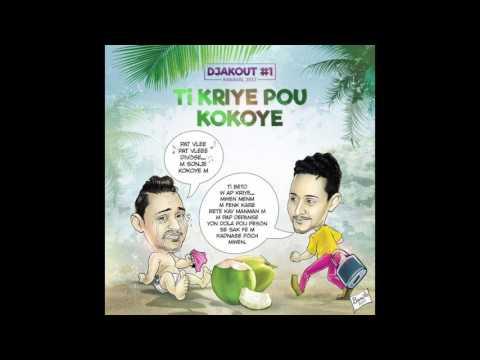DJAKOUT #1 kanaval 2017 - Ti Kriyé pou kokoyé! (LISTEN NOW)