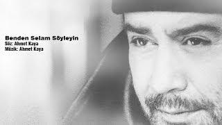 Ahmet Kaya - Benden Selam Söyleyin