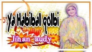 Jihan Audy - Ya Habibal Qolbi