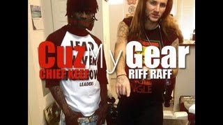 Cheif Keef ft. Riff Raff - Cuz My Gear Lyrics Mp3