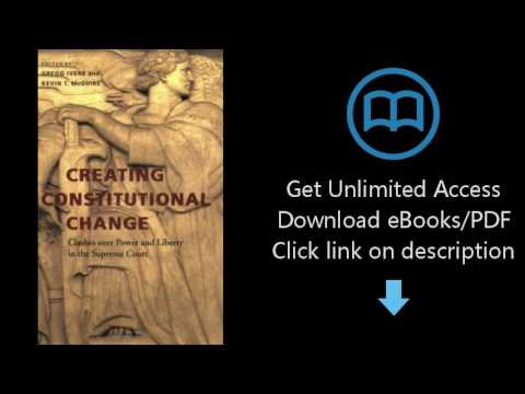 Download Creating Constitutional Change: Clashes over Power and Liberty in the Supreme Court [P.D.F]