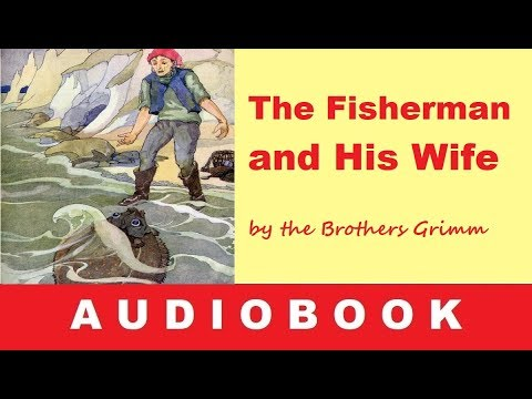 The Fisherman And His Wife - Fairy Tale By The Brothers Grimm – Audiobook