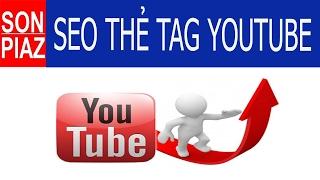 #33 Cách SEO thẻ tag cho Video Youtube để kiếm tiền Affiliate - 300 chiến binh Affiliate