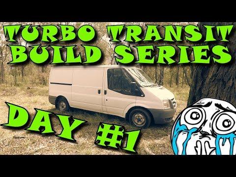 TURBO TRANSIT BUDGET VAN BUILD SERIES - DAY #1