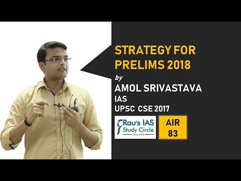 Prelims 2018 Strategy: What to do in last one month by Amol Srivastav, Rank 83, IAS 2017