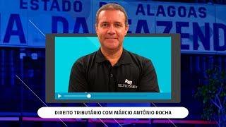 [SEMANA SEFAZ AL] Direito Tributário com Márcio Antônio Rocha