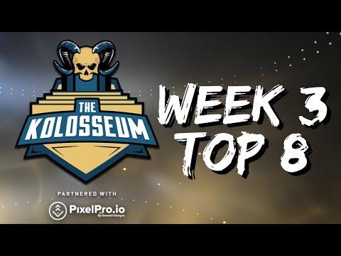 THE KOLOSSEUM WEEK #3 TOP 8
