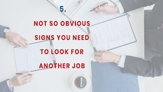 5 (Not so Obvious) Signs You Need a New Job