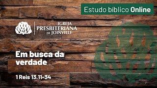Em Busca da Verdade - 1 Reis 13.11-34