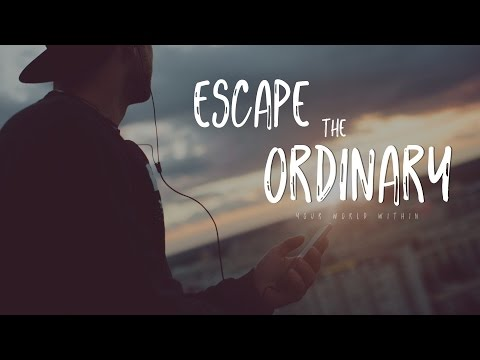 Escape the Ordinary – Motivational Video Compilation