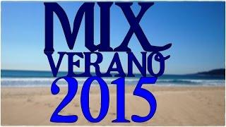 Mix Enganchados Música Verano 2015 - Lo Mas Nuevo!
