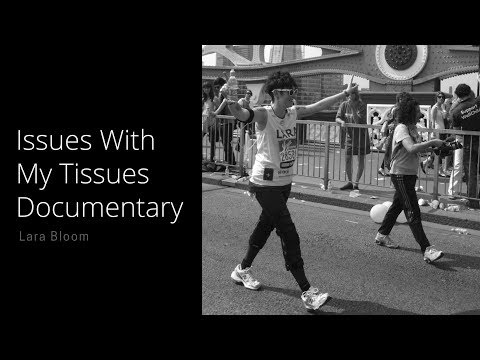 Issues With My Tissues (Feature length Documentary)
