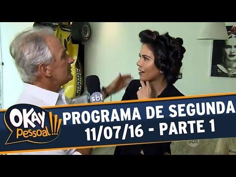 Okay Pessoal!!! (11/07/16) - Segunda - Parte 1