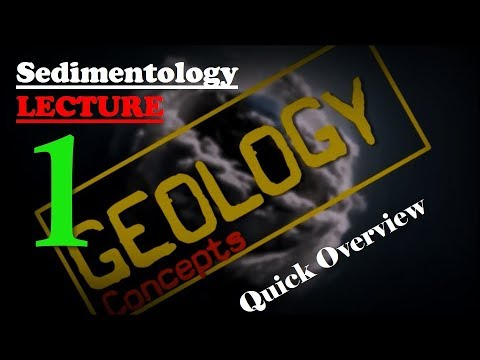 Sedimentology - 1 | Quick overview of clastic sediments | Geology concepts