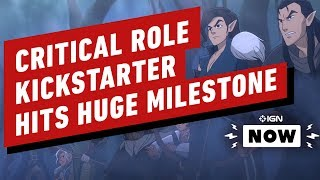 Critical Role Kickstarter Breaks Records - IGN Now