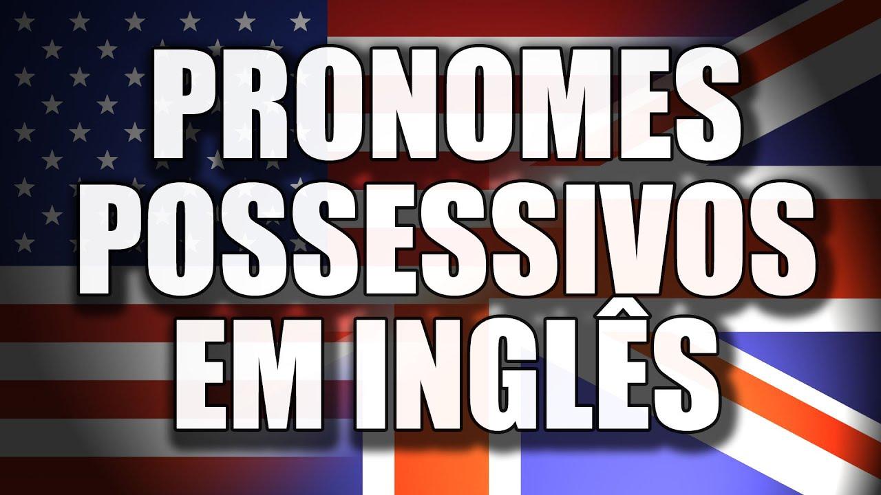 Artesãos Em Ingles ~ Aula de Ingles Aprender Pronomes Possessivos em Ingl u00eas YouTube