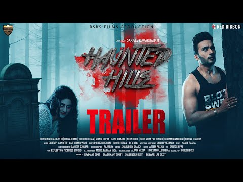Haunted Hills | Official Trailer |RSBS Films | Zuber K Khan, Diana Khan, Mansi Gupta| | 28th Feb