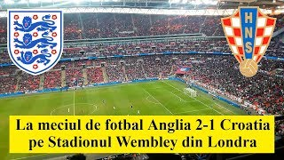 Ep. 82 - La meciul de fotbal Anglia 2-1 Croatia pe Stadionul Wembley din Londra