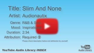 Slim And None   Audionautix   R&B & Soul   Inspirational   YouTube Audio Library   BGM