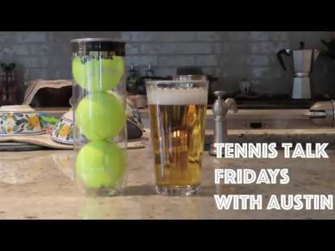 FRIDAY TENNIS TALKS W/ AUSTIN (SERENA, PET PEEVES AND MORE)