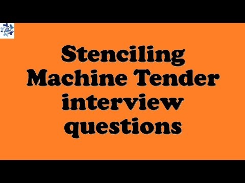 Stenciling Machine Tender interview questions
