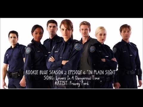 Rookie Blue S02E06 - Lovers In A Dangerous Time by Frazey Ford