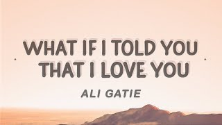 Download lagu Ali Gatie - What If I Told You That I Love You (Lyrics)
