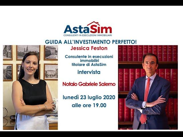AstaSim presenta   Guida all'investimento perfetto   Ospite Notaio Gabriele Salerno