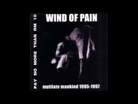 Wind Of Pain -  Mutilate Mankind - 1995-1997  - CD Compilation/Discography - (Full Album)
