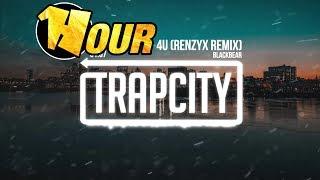 【1 Hour】 Blackbear - 4U (Renzyx Remix)