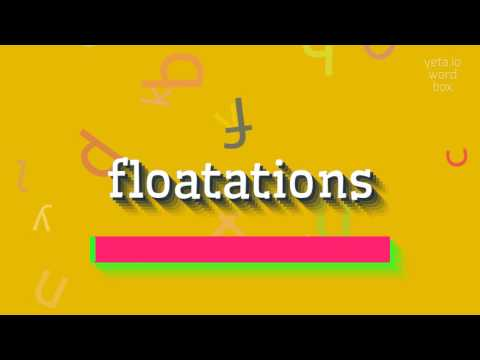 "How to say ""floatations""! (High Quality Voices)"