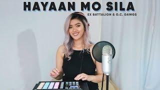 Baixar Hayaan Mo Sila - Ex Battalion & O.C Dawgs (Remix Cover) | Lesha