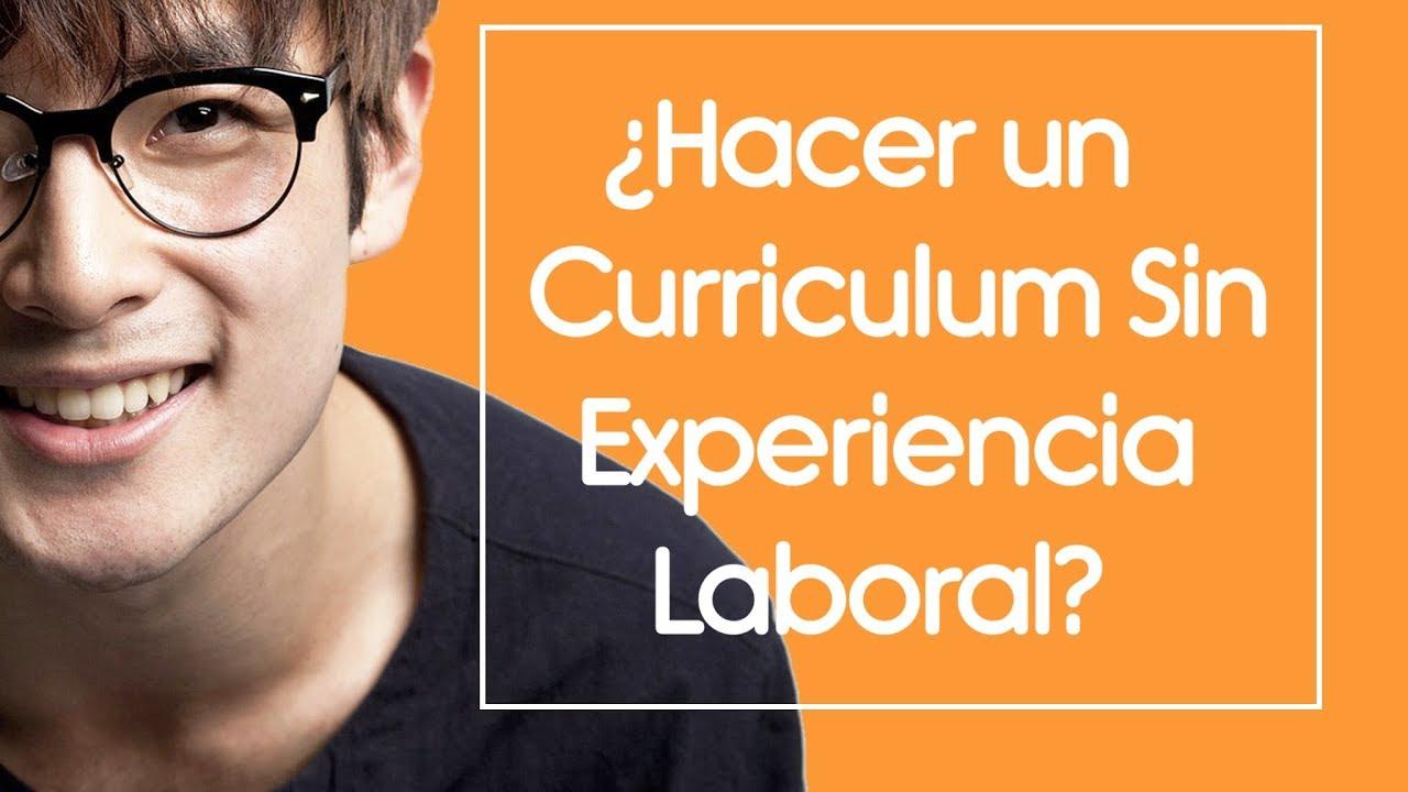 Cómo Hacer Un Curriculum Sin Experiencia Laboral Youtube