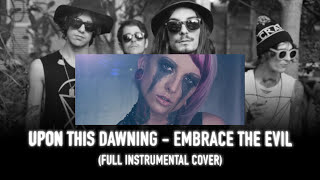 UPON THIS DAWNING EMBRACE THE EVIL FULL INSTRUMENTAL COVER
