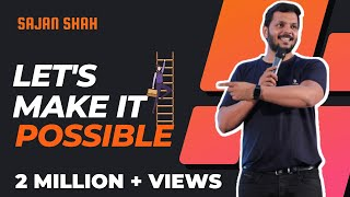 New Most Powerful Motivational Video In Hindi | Let's Make It Possible Full Video Sajan Shah