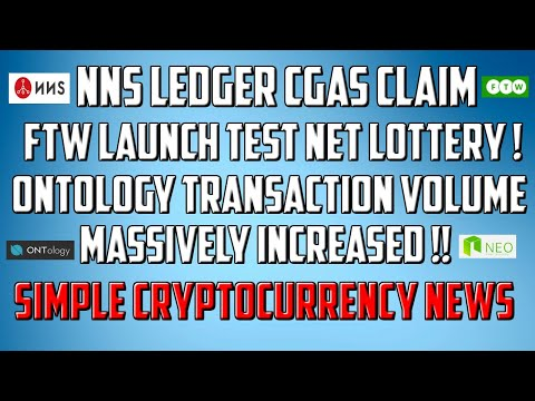 NNS Ledger CGAS Claim, FTW Launch Test Net Lottery !! Ontology Transaction Volume Increased !!