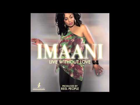 Imaani   Without Love Reel People Vocal Mix