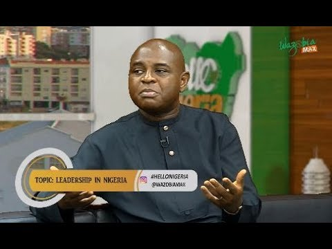 PROF. KINGSLEY MOGHALU ON LEADERSHIP IN NIGERIA - HELLO NIGERIA
