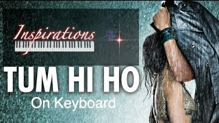 tum hi ho -Aashiqui 2(full song with lyrics & keyboard tutorial)