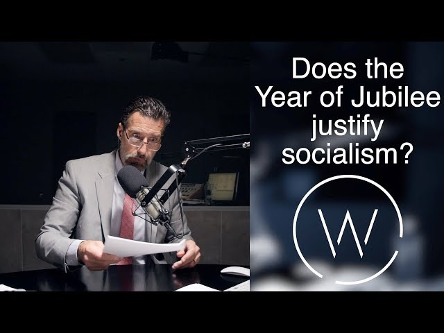 Does the Year of Jubilee justify socialism?