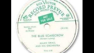 Allan Small & Orchestra ♫ El Espantapajaros Azul ♫ 1953 ♪ The Blue Scarecrow ♪ de Norbert Ludwig