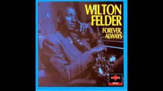 Wilton Felder feat bobby womack  Forever